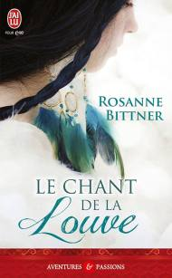 Le Chant de La Louve de Rosanne Bittner