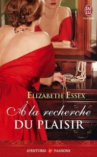 A la recherche du plaisir de Elizabeth Essex