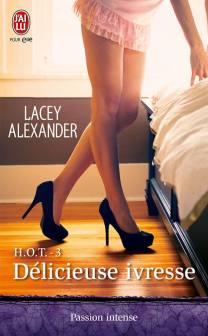 HOT 3 - Délicieuse ivresse de Lacey Alexander