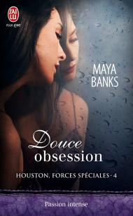 Houston Forces spéciales T4 - Douce obsession de Maya Banks