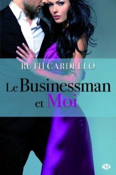 Le Businessman et moi de Ruth Cardello