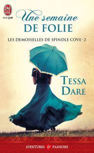 Les demoiselles de Spindle Cove T2 - Une semaine de folie de Tessa Dare
