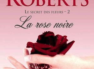 Photo de La Rose Noire de Nora Roberts