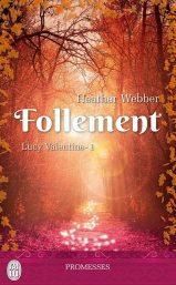 Lucy Valentine Tome 1 - Follement de Heather Webber