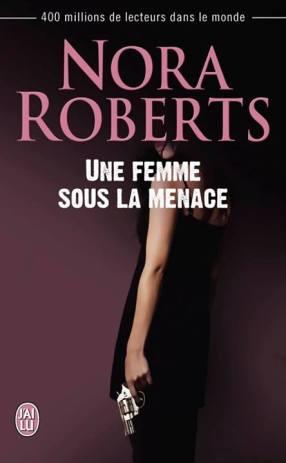 Une femme sous la menace de Nora Roberts