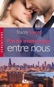 Pas de mensonges entre nous de Stacey Lynn