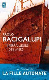Ferailleurs des Mers de Paolo Bacigalupi