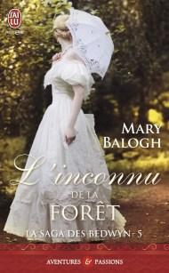 L'inconnu de la foret (La Saga des Bedwyn) de Mary Balogh