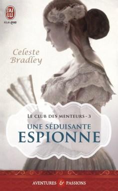 Une séduisante espionne (Le Club des Menteurs T3) de Celeste Bradley
