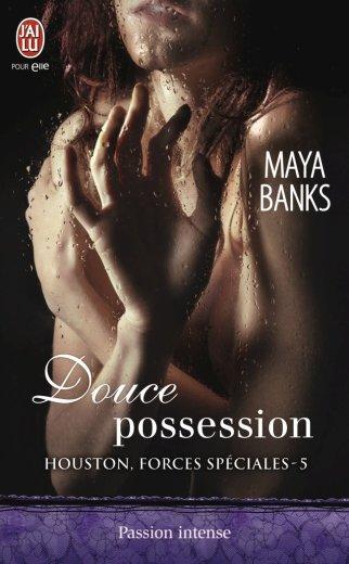 Douce Possession de Maya Banks