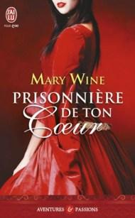 Prisonniere-de-ton-coeur de Mary wine
