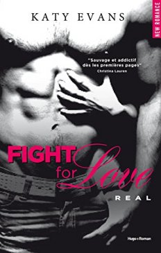 Real Tome 1 -Fight For Love de Katy Evans