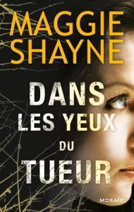 Dans les yeux du tueur de Maggie Shayne