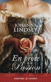 En Proie à la Passion de Johanna Lindsey