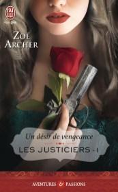 Les justiciers T1- Un désir de Vengeance de Zoë Archer