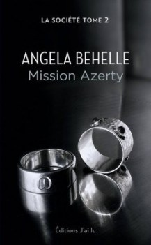 La Société : Mission Azerty de Angela Behelle