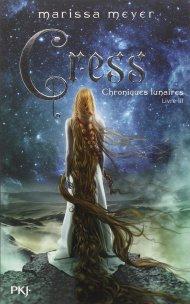 Chroniques Lunaires Livre III - Cress de MArissa Meyer