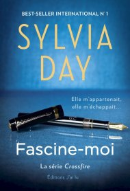 Crossfire T4 - Fascine-moi de Sylvia Day