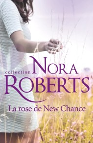 La Rose de New Chance de Nora Roberts
