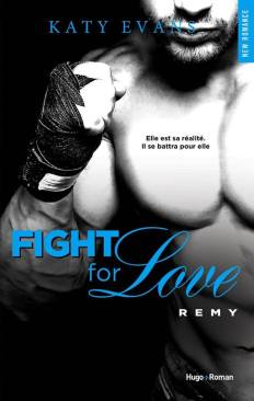 Fight For Love Tome 3 - Remy de Katy Evans