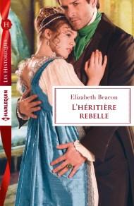 L'héritière rebelle de Elizabeth Beacon
