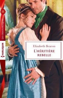 L'héritiere rebelle de Elizabeth Beacon