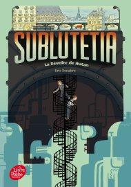 Sublutetia, Tome 1- La révolte de Hutan de Eric Senabre