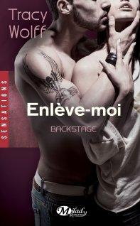 Backstage T2 - Enlève-Moi de Tracy Wolff