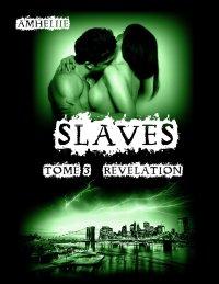 slaves 3