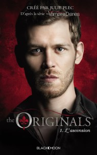 The Originals Tome 1 -L'ascension de Julie Plec