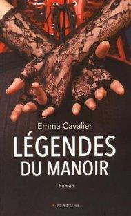 Légendes du Manoir de Emma Cavalier