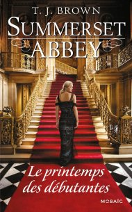 Le printemps des débutantes summerset abbey tome 2 T.J Brown