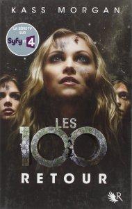 Les 100 Tome 3 - Retour de Kass Morgan