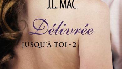 Photo de Jusqu'à toi, Tome 2 : Délivrée de J.L. Mac