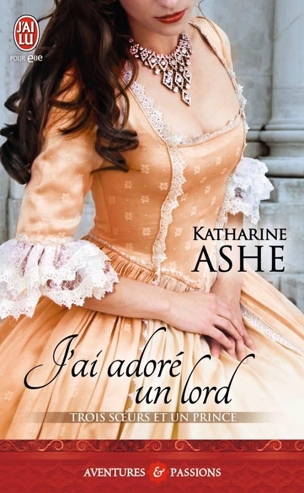 J'ai adoré un Lord de Katharine Ashe