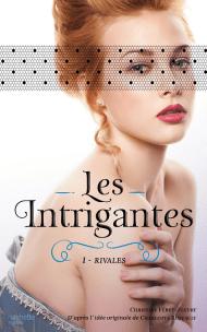 Les intrigantes T1 de Christine Féret-Fleury