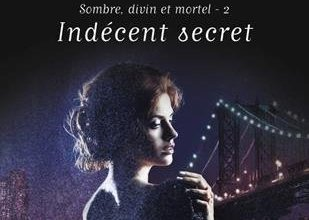 Photo of Sombre, divin et mortel, T2 : Indécent secret de L.R Jones