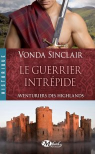 Aventuriers des Highlands tome 3  Le guerrier intrépide de Vonda Sinclair