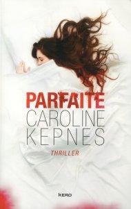 Parfaite de Caroline Kepnes