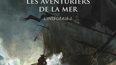 Photo of Les Aventuriers de la Mer – Intégrale 1 de Robin Hobb