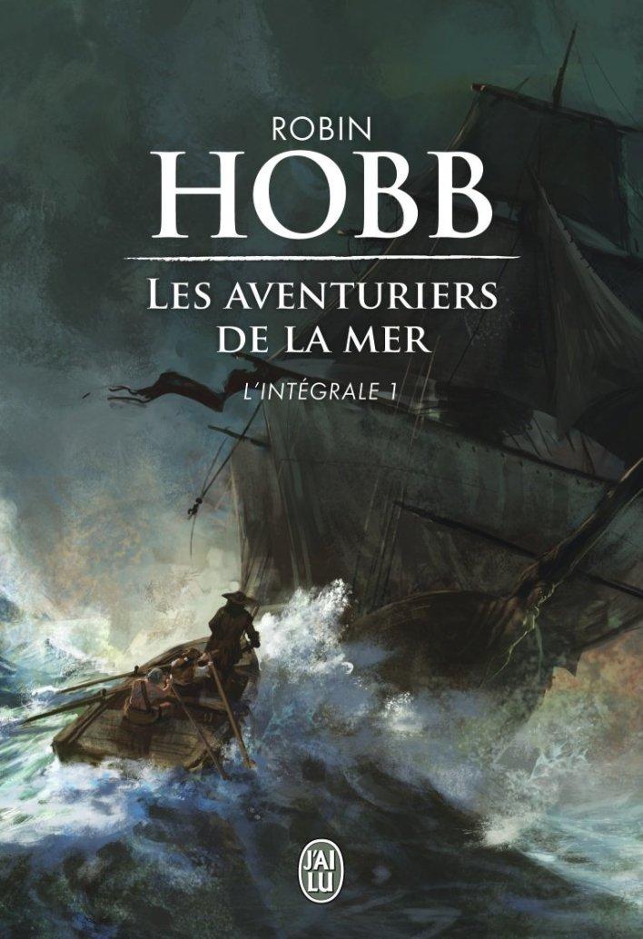 Les aventuriers de la mer, Intégrale 1 – Robin Hobb