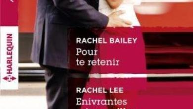 Photo de Pour te retenir de Rachel Bailey, Enivrantes retrouvailles de Rachel Lee