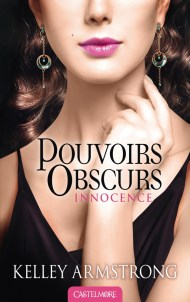 Pouvoirs Obscurs T4  Innocence de Kelley Armstrong