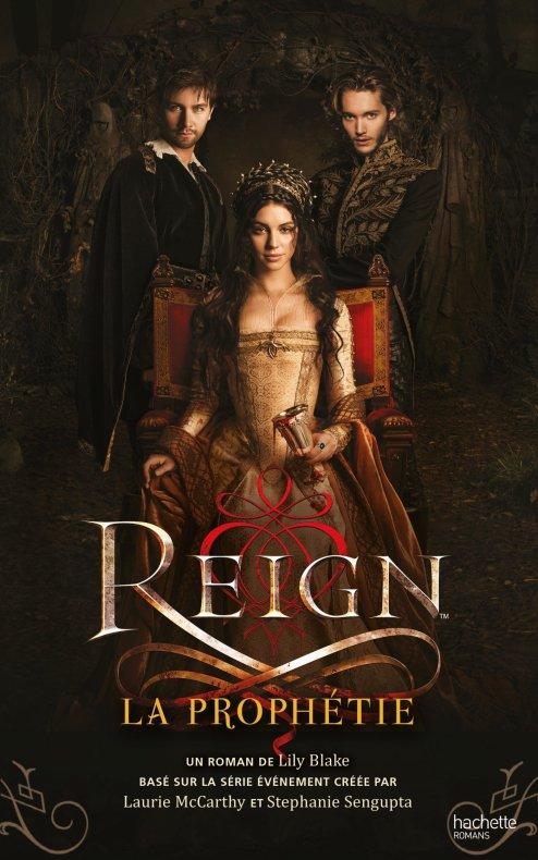 Reign Tome 1 La Prophétie de Lily Blake