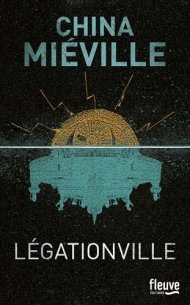 Légationville de China Miéville