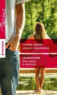 Liaison impossible d'Yvonne Lindsay, Une amie à séduire de Leanne Banks