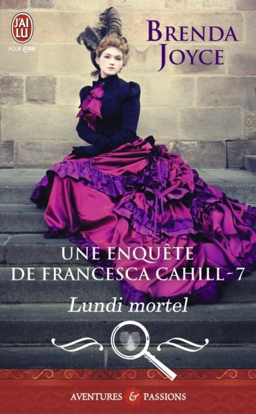 Une enquête de Francesca Cahill, Tome 7 - Lundi mortel de Brenda Joyce