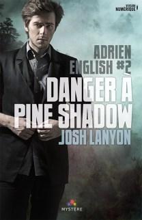 Danger à Pine Shadow (Adrien English #2) de Josh Lanyon
