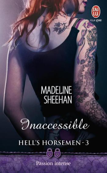 Hell's Horsemen 3 - Inaccessible de Madeline Sheehan