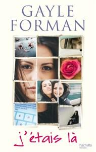 J'étais Là de Gayle Forman